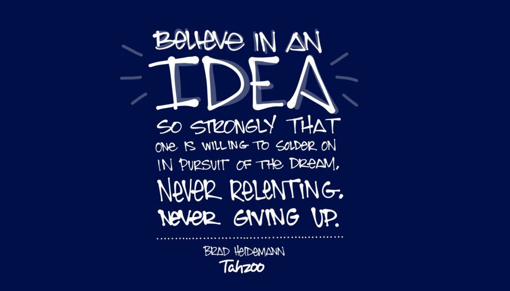 Believe in your ideas